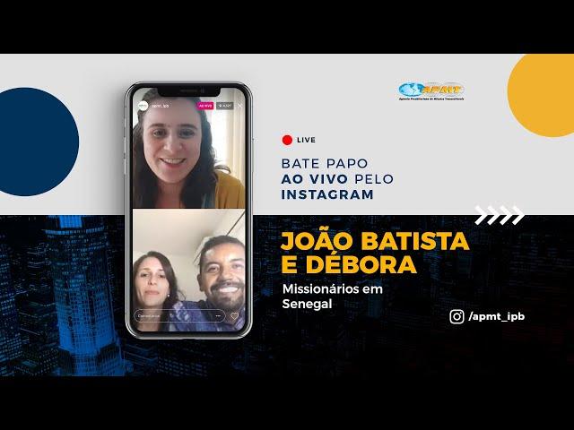 LIVE APMT com João Batista e Débora | Missionários no Senegal