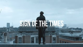 BBC Sherlock || Sign of the Times
