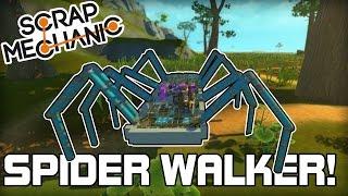 Amazing Spider Walker! No Stabilizers! (Scrap Mechanic #134)