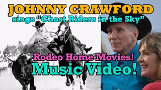 """Johnny Crawford! RARE Rodeo Footage as Johnny sings """"Ghost Riders in the Sky."""" A WORD ON WESTERNS"""