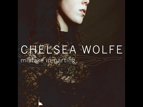 Chelsea Wolfe - Mistake In Parting (2006) (Full Album)