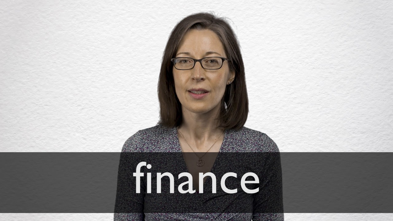How to pronounce FINANCE in British English