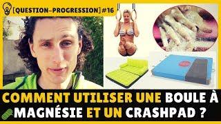 ❓Comment utiliser correctement une boule à magnésie et un crashpad (bloc)● [Question-Progression#16]