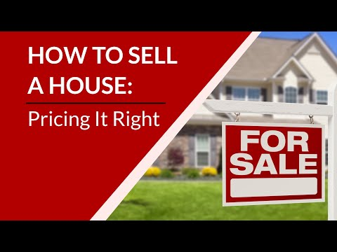 How to Sell a House: Pricing It Right