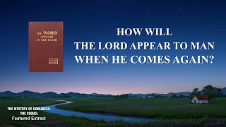 """The Mystery of Godliness: The Sequel"" (1) - How Will the Lord Appear to Man When He Comes Again?"