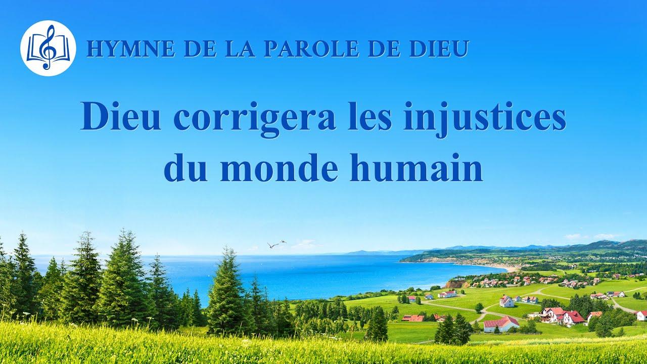 Musique chrétienne 2020 « Dieu corrigera les injustices du monde humain »