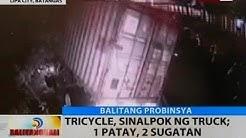 BT: Tricycle, sinalpok ng truck, 1 patay, 2 sugatan