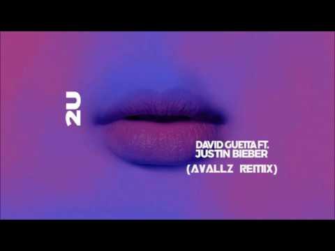 David Guetta ft Justin Bieber - 2U (Avallz Remix)