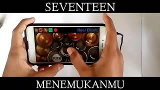 REAL DRUM SEVENTEEN MENEMUKANMU