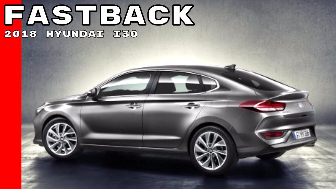 2018 hyundai i30 fastback youtube. Black Bedroom Furniture Sets. Home Design Ideas