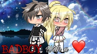 [] Bad Boy With A Heart ❤️ [] GLMM [] Gacha Life Mini Movie []