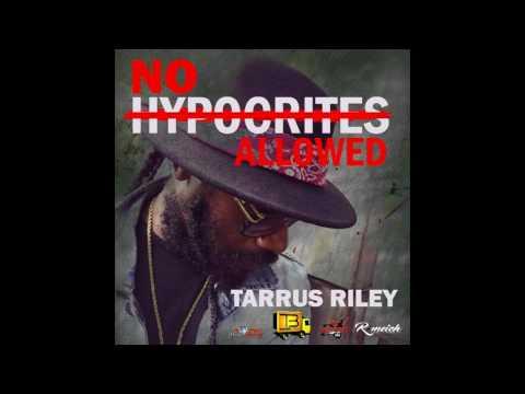Tarrus Riley - No Hypocrites Allowed