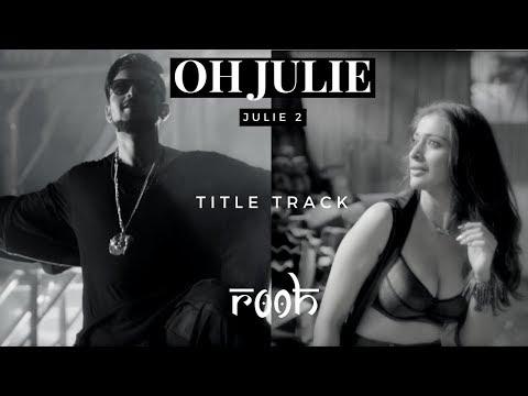 Oh Julie I Julie 2 I ROOH Band I Title...