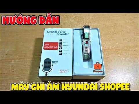 Cách Sử Dụng Máy Ghi âm Hyundai Shopee ( IC Recoder Guide )| Văn Hóng
