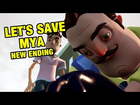 Hello Neighbor Hide and Seek NEW ENDING | Lets Save Mya