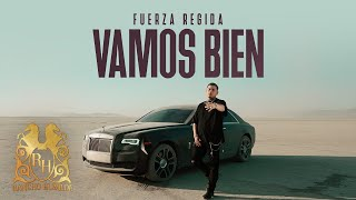 Fuerza Regida - Vamos Bien [Official Video]