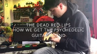 TDRL How We Get The Psychedelic Guitar Sound