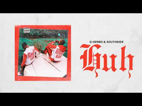 G Herbo & Southside - Huh (Official Audio)