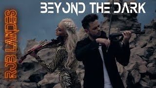 Beyond the Dark - Rob Landes ft. Sarah Davidson-Gurney (Official Music Video)