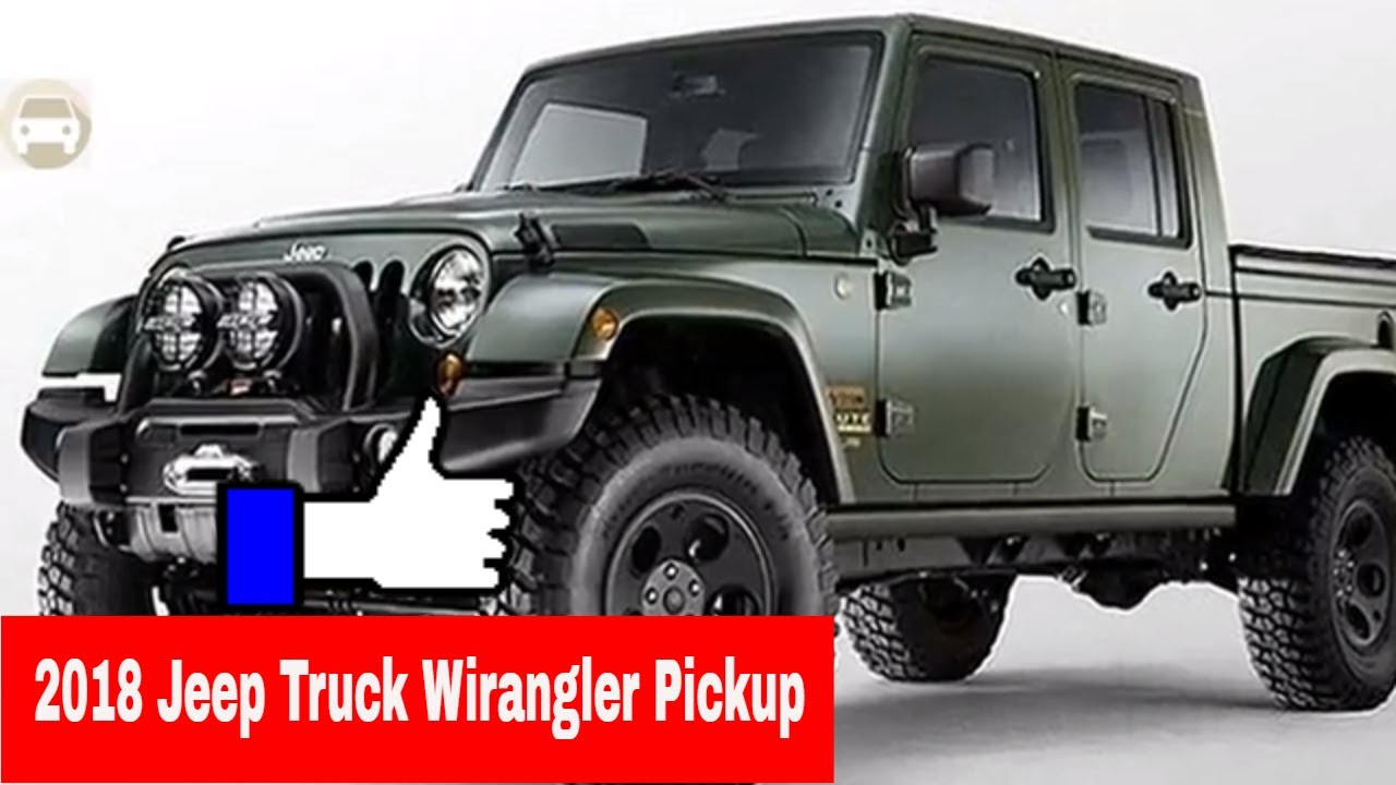 2018 Jeep Truck Wrangler Pickup Specs Interior Exterior And Price