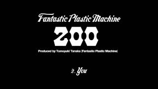 "Fantastic Plastic Machine / You (2003 """"zoo"""") iTunes 