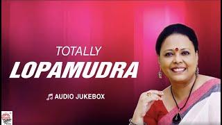 Totally Lopamudra | Hits of Lopamudra Mitra | Audio Jukebox