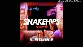 Snakehips - All My Friends (Full EP)