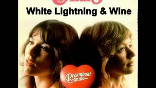 Heart White Lightning & Wine Dreamboat Annie