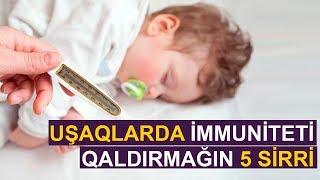 Uşaqlarda immuniteti dərmansız qaldırmağın 5 sirri