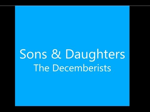 Sons & Daughters - The Decemberists (Lyrics)
