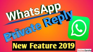 Whatsapp New Features 2019 | Whatsapp Private Reply iPhone Feature |Whatsapp New Update Feature 2019