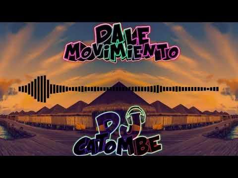 DALE MOVIMIENTO (DJ CATOMBE)