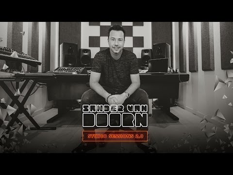 Sander van Doorn Studio Sessions 2.0 - Episode 3: Melody