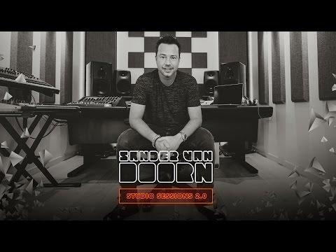 Sander van Doorn Studio Sessions 2.0 - Episode 3: Melody