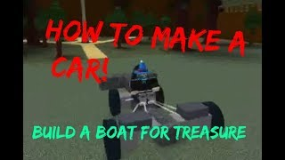 Roblox Build A Boat For Treasure. CAR TUTORIAL! step by step || Very Easy!