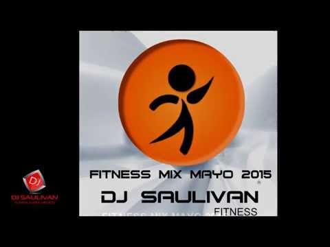 MUSICA PARA ZUMBA FITNESS ZUMBA MIX MAYO 2015-DJSAULIVAN