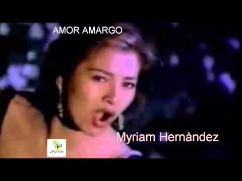 MYRIAM HERNÀNDEZ. Amor Amargo .