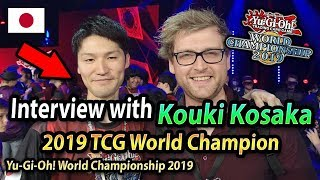 Interview with KOUKI KOSAKA! 2019 Yu-Gi-Oh! TCG World Champion!