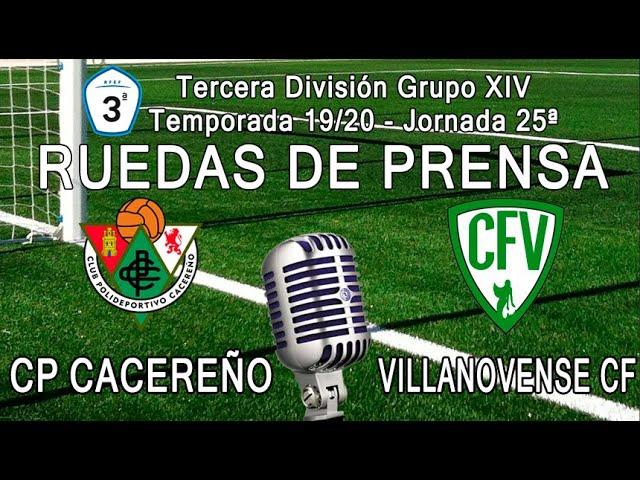 Ruedas de prensa: CP Cacereño - Villanovense CF (3ª División Gr.XIV 19/20)