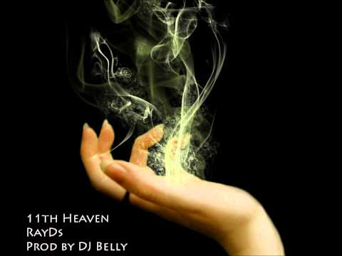 RayDs - 11th Heaven (Prod by DJ Belly)