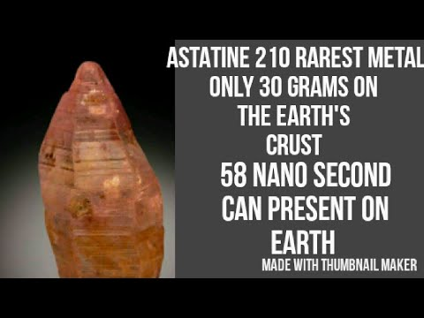 [HINDI]Astatine is the rarest available element only 30 gm on the earth crust!!!