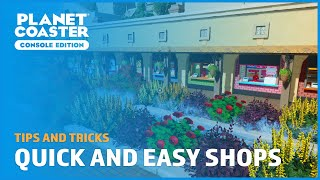 Quick and Easy Shops - Tips and Tricks - Planet Coaster: Console Edition