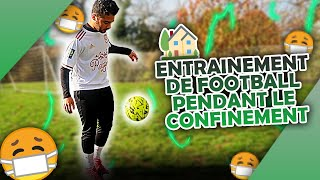 ENTRAINEMENT DE FOOTBALL PENDANT LE CONFINEMENT ! (entraînement seul)