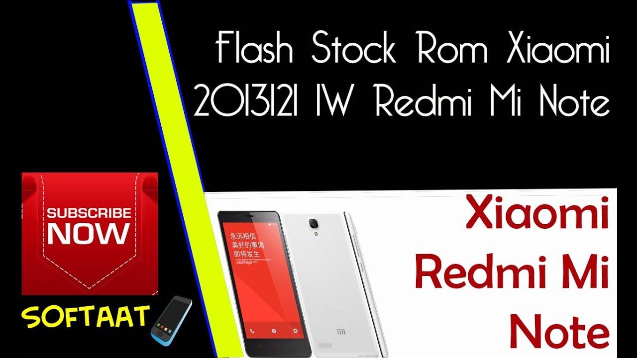 Flash Stock Rom Xiaomi Redmi Mi Note 1W 2013121 Thats Stuck At logo