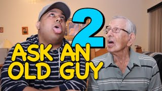 ASK AN OLD GUY 2!