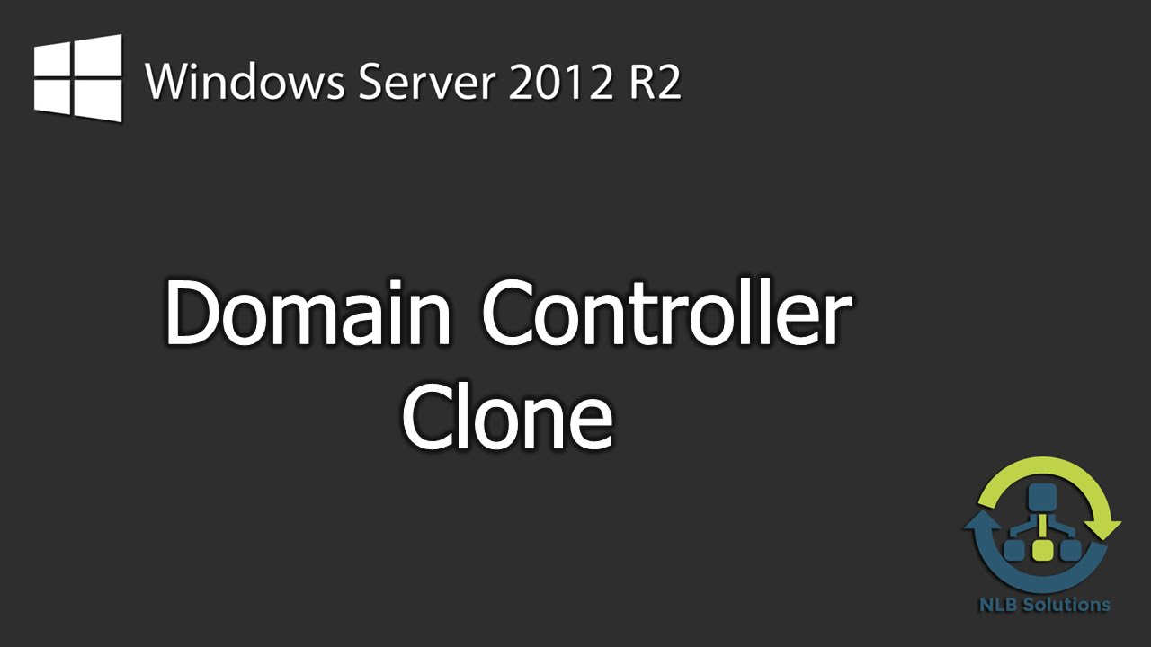How to perform Domain Controller Clone on Windows Server 2012 R2 (Step by  Step guide)