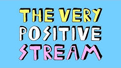 THE VERY POSITIVE STREAM - SPECIAL EDITION