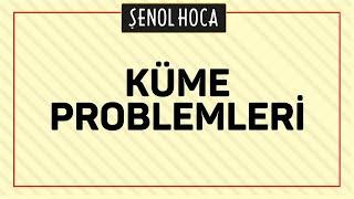 Küme Problemleri Şenol Hoca Matematik