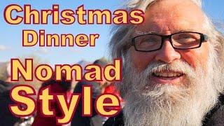 Christmas Dinner Nomad Style in Ehrenberg AZ.