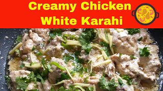Creamy Chicken White Karahi Easy Recipe